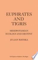 Euphrates and Tigris  Mesopotamian Ecology and Destiny