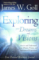 Exploring Your Dreams and Visions Shall Dream Dreams Acts 2 17 This Personal