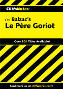 CliffsNotes on Balzac s Pere Goriot