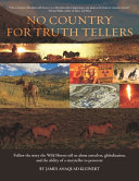 No Country For Truth Tellers Follow The Story The Wild Horses Tell Us About Ourselves Globalization And The Ability Of A Storyteller To Persevere