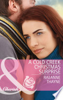A Cold Creek Christmas Surprise  Mills   Boon Cherish   The Cowboys of Cold Creek  Book 13