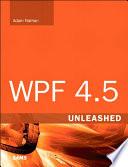 WPF 4 5 Unleashed