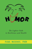 Humor the Lighter Path to Resilience and Health