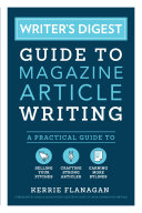 The Writer s Digest Guide to Magazine Article Writing