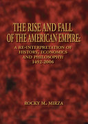 The Rise and Fall of the American Empire