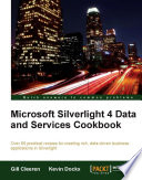 Microsoft Silverlight 4 Data And Services Cookbook book