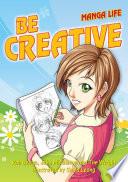 Be creative (Manga Life)