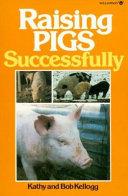 Raising Pigs Successfully