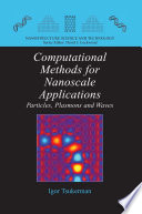 Computational Methods For Nanoscale Applications : work provides new perspectives on modern nanoscale problems...