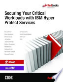 Securing Your Critical Workloads With Ibm Hyper Protect Services