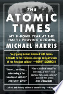 The Atomic Times  My H Bomb Year at the Pacific Proving Ground