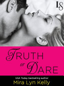 Truth Or Dare : today bestselling author mira lyn kelly proves...