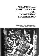 Weapons and fighting arts of the Indonesian archipelago