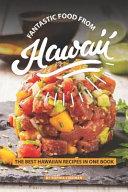 Fantastic Food From Hawaii