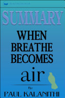 Summary: When Breath Becomes Air: By Paul Kalanithi : | readtrepreneur (disclaimer: this is not...
