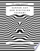 Surfen auf dem digitalen Tsunami