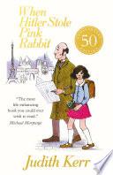 When Hitler Stole Pink Rabbit (Essential Modern Classics) by Judith Kerr