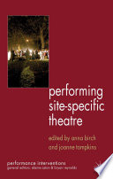Performing Site Specific Theatre book