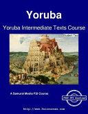 Yoruba Intermediate Texts Course   Student Text