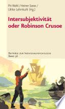 Intersubjektivität oder Robinson Crusoe