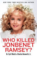 Who Killed Jonbenet Ramsey book