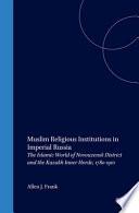 Muslim Religious Institutions in Imperial Russia