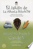 Grandma Bison's Garden/El Jardin De La Abuela Bistonte