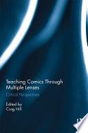 Teaching Comics Through Multiple Lenses