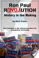 Ron Paul Revolution  History in the Making