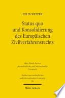 Status quo und Konsolidierung des Europäischen Zivilverfahrensrechts