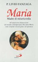 Maria Madre di misericordia  All angosciosa disperazione del mondo contemporaneo Dio dona Maria come sorgente viva di gioia e di speranza