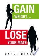 Gain Weight...Lose Your Mate