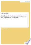 Ganzheitliches Performance Management mit der Balanced Scorecard?