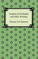 Suspiria De Profundis And Other Writings book