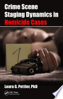Crime Scene Staging Dynamics in Homicide Cases