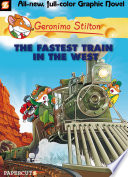 Geronimo Stilton Graphic Novels  13  The Fastest Train In the West