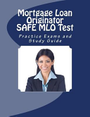 Mortgage Loan Originator Safe Mlo Test Practice Exams and Study Guide