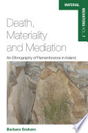 Death  Materiality and Mediation