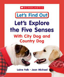 Let S Explore The Five Senses With City Dog And Country Dog