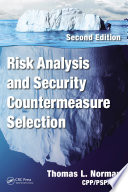 Risk Analysis and Security Countermeasure Selection  Second Edition