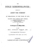 The Bible Remembrancer  Intended to Assist the Memory in Treasuring Up the Word of God     Illustrated with Maps and Cuts
