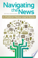 Navigating the News  A Political Media User s Guide