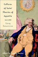 Cultures of Taste/Theories of Appetite: Eating Romanticism
