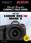 David Busch s Compact Field Guide for the Canon EOS 5D Mark II