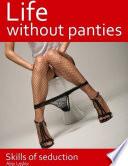 Life Without Panties