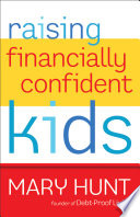 Raising Financially Confident Kids : future. but when it comes...
