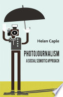 Photojournalism  A Social Semiotic Approach