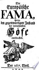 Die    europ  ische Fama  welche den gegenw  rtigen Zustand der vornehmsten H  fe entdecket