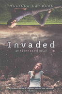 Invaded (An Alienated Novel) by Melissa Landers