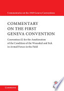 Commentary on the First Geneva Convention  Volume 1